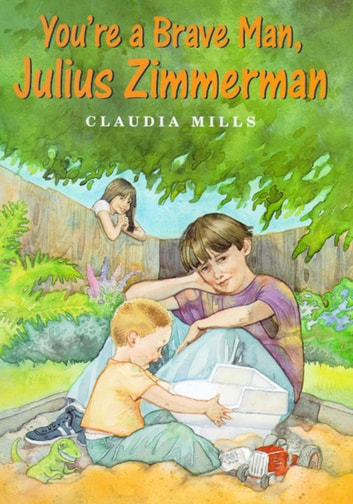 You're a Brave Man, Julius Zimmerman ebook by Claudia Mills