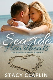 Seaside Heartbeats - A Sweet Romance ebook by Stacy Claflin