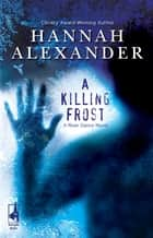A Killing Frost ebook by Hannah Alexander
