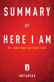 Summary of Here I Am - by Jonathan Safran Foer | Includes Analysis ebook by Instaread