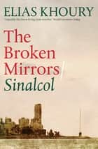 The Broken Mirrors: Sinalcol ebook by Elias Khoury, Humphrey Davies