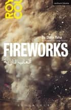 Fireworks - Al' ab Nariya ebook by Ms Dalia Taha, Mr Clem Naylor