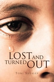 Lost and Turned Out - My Testimony ebook by Toni Shealey
