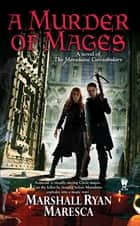 A Murder of Mages ebook by Marshall Ryan Maresca