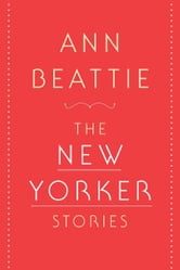 The New Yorker Stories ebook by Ann Beattie
