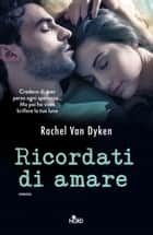 Ricordati di amare - (Ruin vol. 2) ebook by Rachel Van Dyken