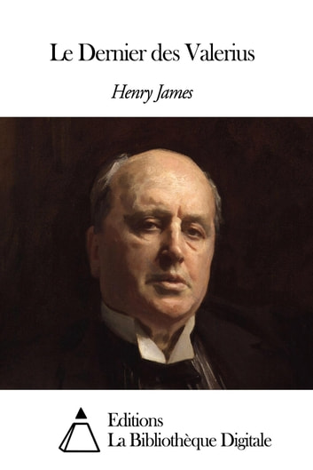 Le Dernier des Valerius ebook by Henry James