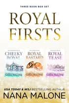 Royal Firsts ebook by Nana Malone