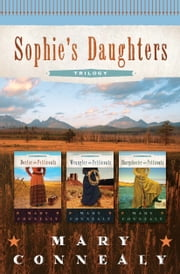 Sophie's Daughters Trilogy ebook by Mary Connealy