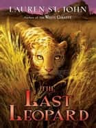 The Last Leopard ebook by Lauren St. John