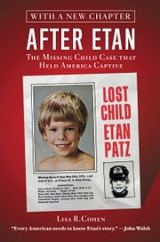After Etan - The Missing Child Case that Held America Captive ebook by Lisa R. Cohen