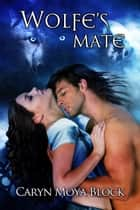 Wolfe's Mate ebook by Caryn Moya Block