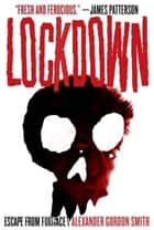 Lockdown ebook by Alexander Gordon Smith