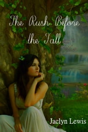 The Rush Before the Fall ebook by Jaclyn Lewis