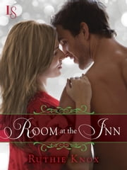 Room at the Inn (Novella) ebook by Ruthie Knox