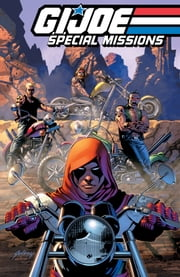 G.I. Joe: Special Missions, Vol. 2 ebook by Dixon,Chuck; Rosado,Will; Gallant,S L; Igle,Jamal; Gulacy,Paul