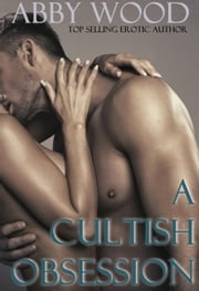 A Cultish Obsession ebook by Abby Wood