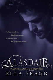 Alasdair - Masters Among Monsters, #1 ebook by Ella Frank