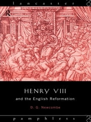 Henry VIII and the English Reformation ebook by David G Newcombe