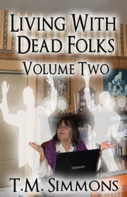 Living With Dead Folks, Volume Two ebook by TM Simmons