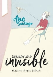 Retratos de lo invisible ebook by Ane Santiago