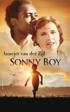 Sonny Boy ebook by Annejet van der Zijl