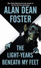 The Light-years Beneath My Feet eBook by Alan Dean Foster