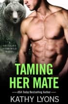 Taming Her Mate ebook by Kathy Lyons