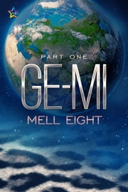 Ge-Mi: Part One ebook by Mell Eight