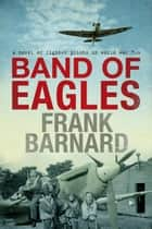 Band of Eagles ebook by Frank Barnard