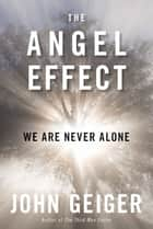 The Angel Effect ebook by John Geiger