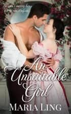 An Unsuitable Girl - Dean Family, #2 ebook by Maria Ling