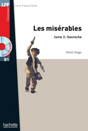 Les Misérables - Tome 3 : Gavroche (B1) ebook by Victor Hugo