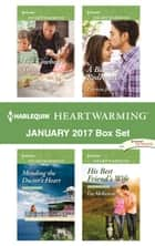 Harlequin Heartwarming January 2017 Box Set - A Clean Romance ebook by Tara Taylor Quinn, Sophia Sasson, Patricia Johns,...