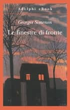 Le finestre di fronte eBook by Georges Simenon