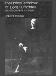 The Dance Technique of Doris Humphrey ebook by Stodelle, Ernestine