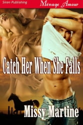Catch Her When She Falls ebook by Missy Martine