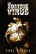 The Zombie Virus (Book 1) ebook by Paul Hetzer