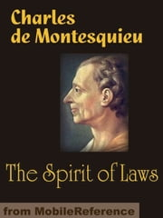 The Spirit Of Laws (Mobi Classics) ebook by Charles de Montesquieu,Thomas Nugent (Translator),J. V. Prichard (Editor)