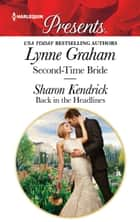 Second-Time Bride & Back in the Headlines - Billionaire Romances ebook by Lynne Graham, Sharon Kendrick