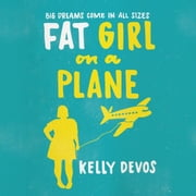 Fat Girl on a Plane audiobook by Kelly deVos