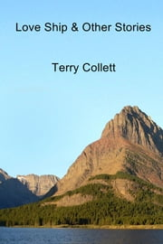 Love Ship & Other Stories ebook by Terry Collett