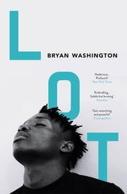 Lot - Winner of the Dylan Thomas Prize 2020 ebook by Bryan Washington