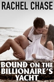Bound on the Billionaire's Yacht ebook by Rachel Chase