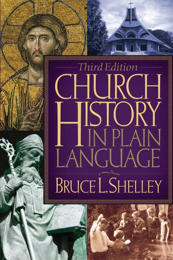 Church History in Plain Language - Third Edition ebook by Bruce Shelley