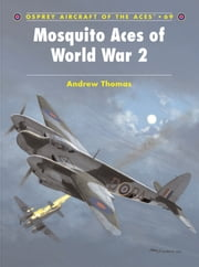 Mosquito Aces of World War 2 ebook by Andrew Thomas,Mr Chris Davey