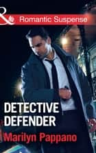Detective Defender (Mills & Boon Romantic Suspense) ebook by Marilyn Pappano