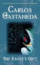 Eagle's Gift ebook by Carlos Castaneda