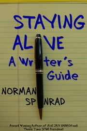 Staying Alive: A Writer's Guide ebook by Norman Spinrad
