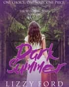 Dark Summer (#1, Witchling Series) ebook by Lizzy Ford